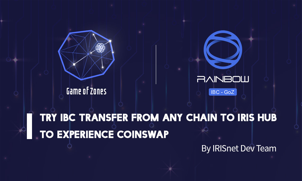 尝鲜!体验跨链转账、链上闪兑,来使用 Rainbow-GoZ 钱包